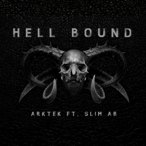 ARKTEK Ft. Slim AB- Hell Bound