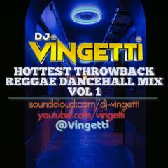 HOTTEST THROWBACK REGGAE DANCEHALL MIX VOL 1 - @Vingetti