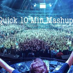 Quick 10 Min Mashup