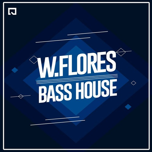 W.Flores - Bass House-