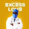 Excess Love