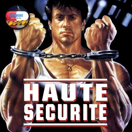 STEROIDS - LE PODCAST : Haute Sécurité