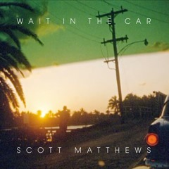 02. Wait In The Car