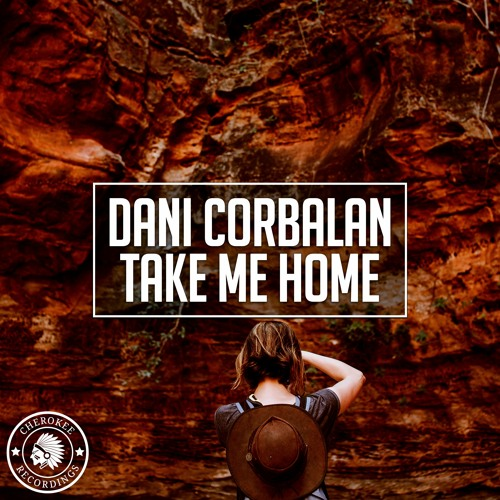 Dani Corbalan - Take Me Home
