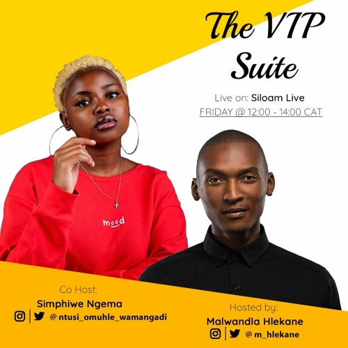 The VIP Suite - #5 w/ Simphiwe Ngema [Guests: Siya Kolisi & Dibi]