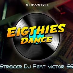 Streicer Dj Ft. Victor Ss - Eighties Dance