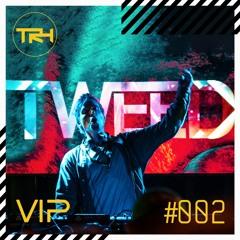 Tweed - VIP Guest Mix #002