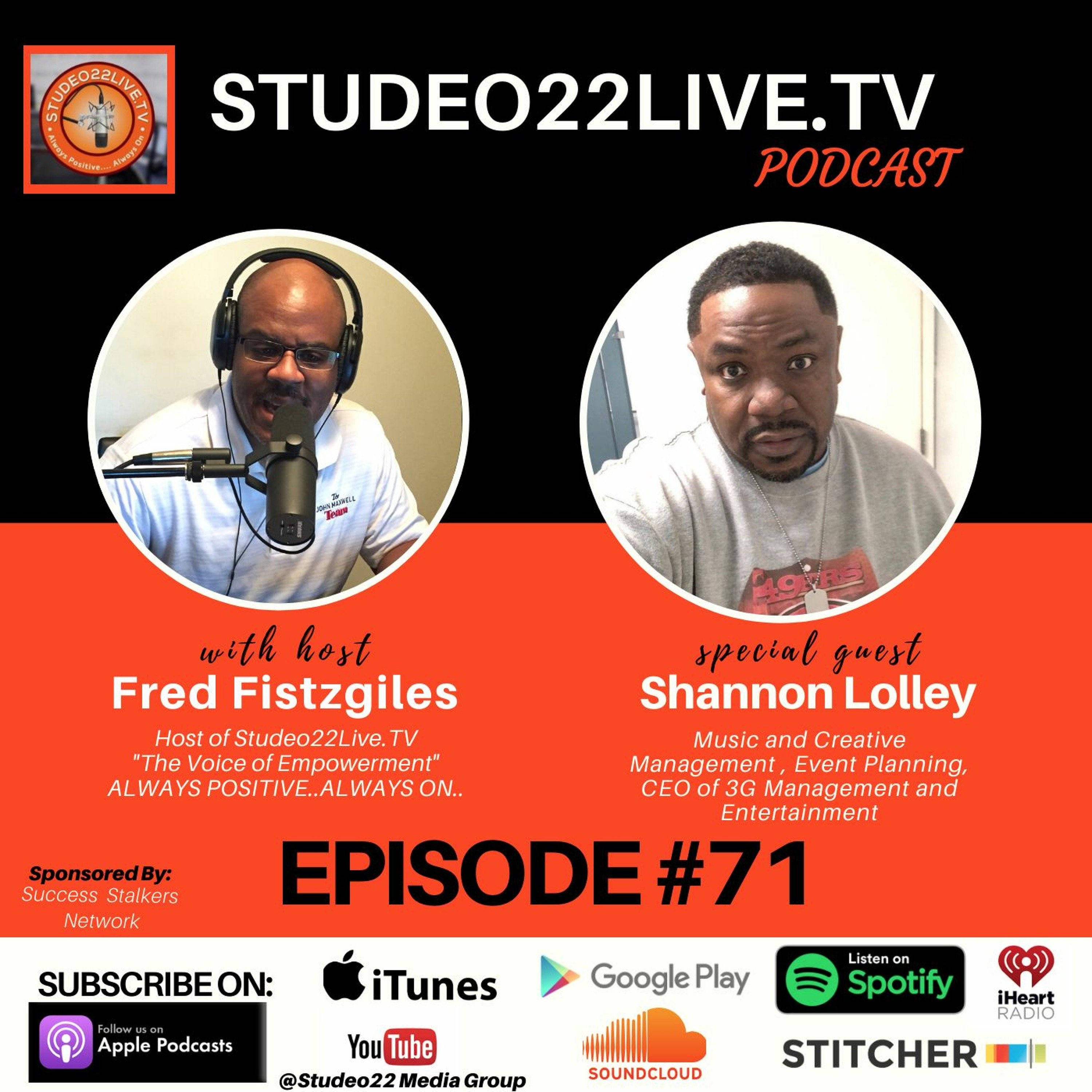 Episode #71 - Special Guest CEO of 3G Management Shannon Lolley Music & Creative