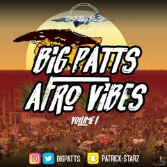 AFROVIBES Afrobeats Mix 2020   @BigPatts (Naira Marley, Burna Boy, Wizkid, Sho Madjozi, Melvitto)
