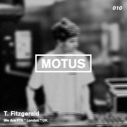 Motus Podcast Series // 010 - T. Fitzgerald (We Are FTR)