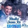 [8D AUDIO] Khulke Jeene Ka - Dil Bechara | Sushant Singh Rajput | Sanjana | Arijit Singh | AR Rahman