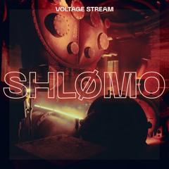VOLTAGE Stream - Shlømo