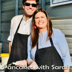 Episode 47 - Pancakes with Sarah