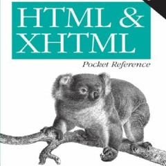 ⚡PDF⚡ HTML and XHTML Pocket Reference (Pocket Reference (O'Reilly))