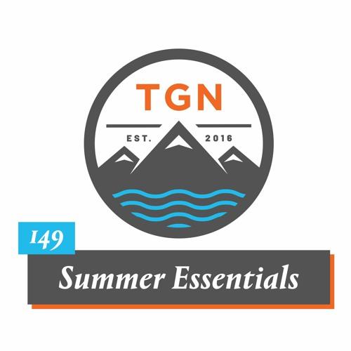 The Grey NATO – 149 – Summer Essentials