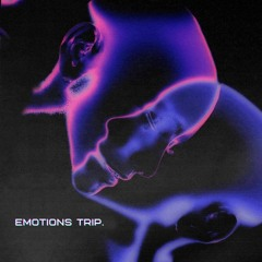 Emotions trip.
