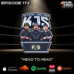 """KJS   Episode 172 - """"Head To Head"""""""