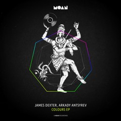 James Dexter, Arkady Antsyrev - Colours (Original Mix)