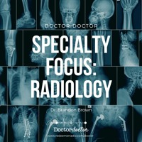 DD #186 - Specialty Focus: Radiology
