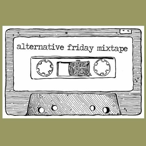 The Alternative Friday Mixtape 21 - #5