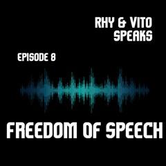 Episode 8 - Freedom Of Speech