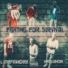 Fighting For Survival FT Mirquaron ( Meek Mill War Stories Remix)