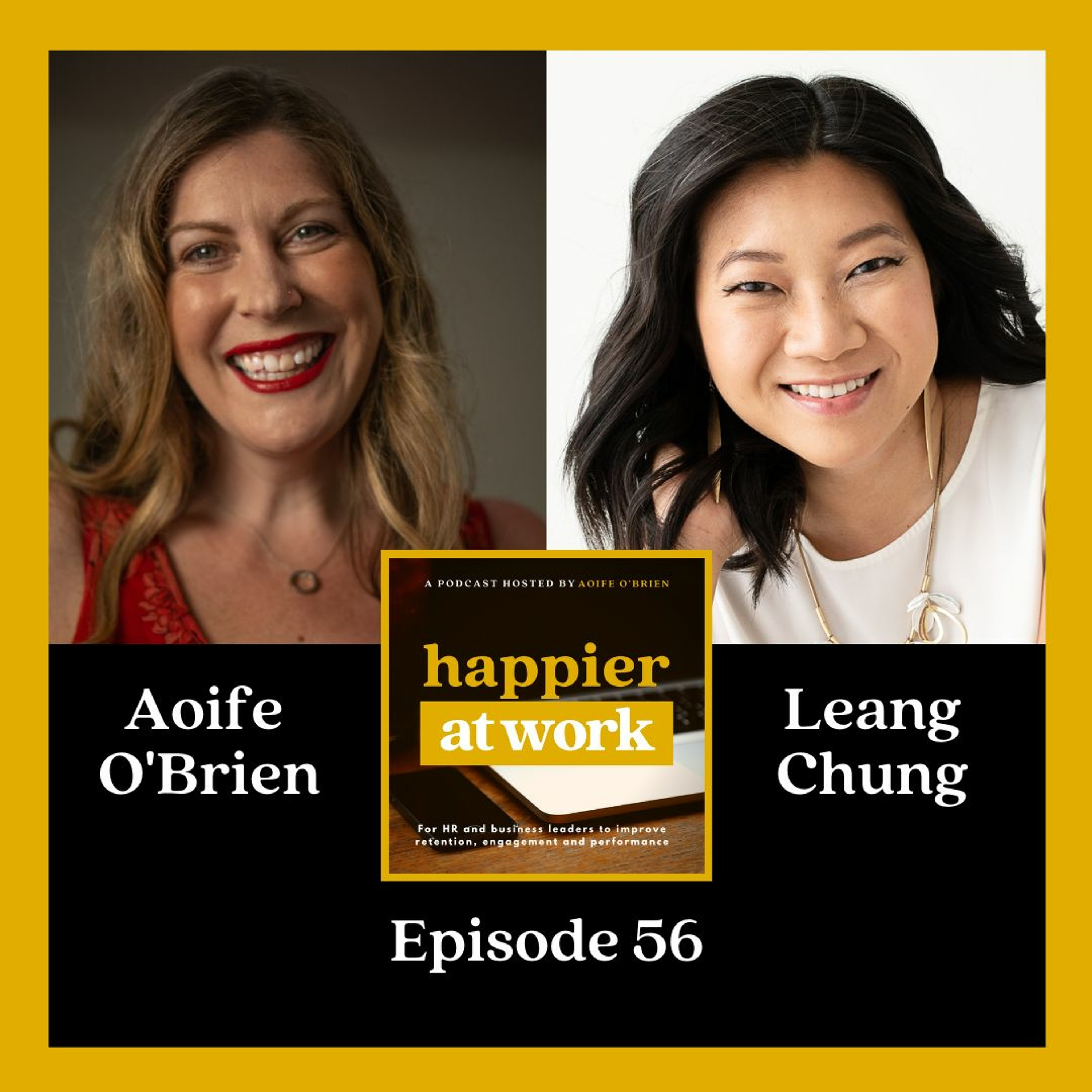 56: Leang Chung on empowering women to pursue professional growth