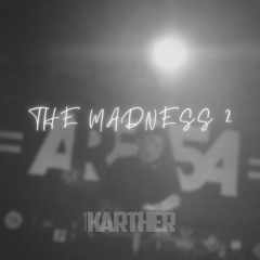 THE MADNESS 2
