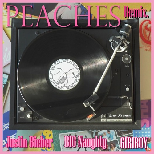 Justin Bieber, BIG Naughty, GIRIBOY -  Peaches Remix
