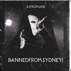 #BANNEDFROMSYDNEY! (Prod: YUNGGATOR)