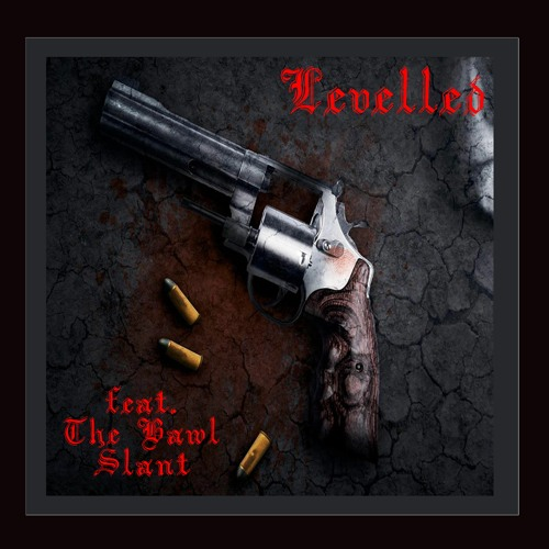 Levelled (feat. The Bawl Slant)