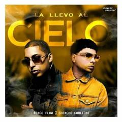 La Llevo Al Cielo - Chencho Corleone Ft Ñengo Flow (edit Solorzano) (Audio No Oficial)