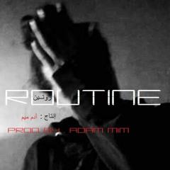ROUTINE | روتين - (PROD BY.ADAM MIM)