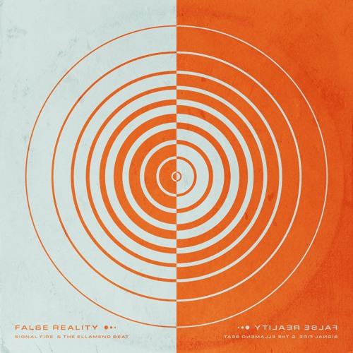 "Signal Fire with The Ellameno Beat - ""False Reality"""