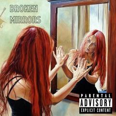 Broken Mirrors (Freestyle) - EZR (Prod. LethalNEEDLE)