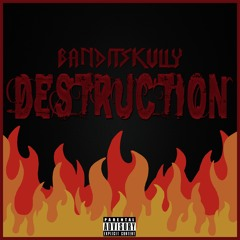 BANDITSKULLY - DESTRUCTION (prod. RANGER)