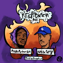 Keep Buzzin Remix ft. Otis Grey  Prod By Drraybeat