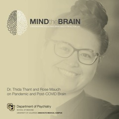 Dr. Thida Thant and Dr. Rose Mauch on Pandemic Brain and Post-COVID Brain