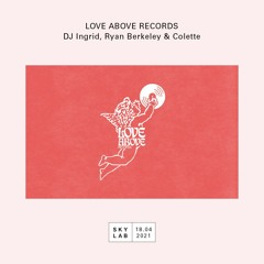 Love Above Records live on Skylab Radio w/ Colette - 18.04.2021