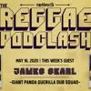 Download The Reggae Podclash: Episode #4 - James Searl of Giant Panda Guerilla Dub Squad - 05/16/2020 Mp3
