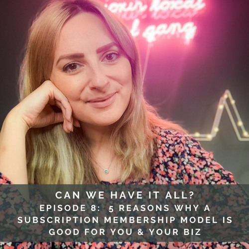#18 5 reasons why a subscription membership model is good for you and your business