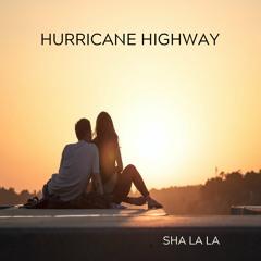 Sha La La by Hurricane Highway