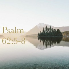 psalm 62:5-8 with savannah