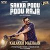 "Kalakku Machaan (From ""Sakka Podu Podu Raja"")"