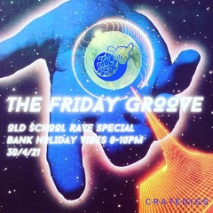 The Friday Groove April 30th 2021 (Live on CrateDigs Radio) Rave Special
