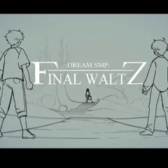 """Final Waltz"" | Dream SMP (Credits to SAD-ist)"