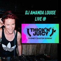 THICK 'N JUICY SYDNEY EASTER SUNDAY 2021