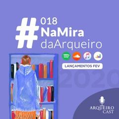 018 | #NaMiraDaArqueiro - Lançamentos de fevereiro (Harlan Coben, Lisa Kleypas e muito mais)