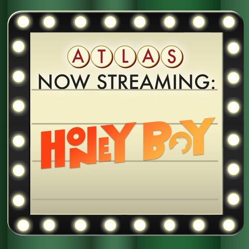 Honey Boy - Atlas Now Streaming 66