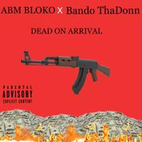 {D.O.A} Bando ThaDonn x BLOKO